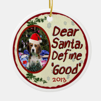 Beagle Dear Santa Define Good Christmas Ornament