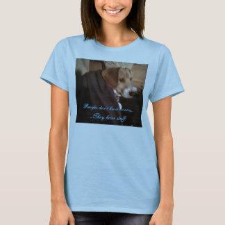 Beagles have staff T-Shirt