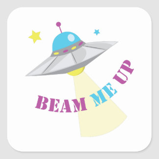 Beam Me Up Square Sticker