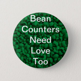 Bean Counters Need Love 4 6 Cm Round Badge