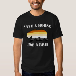 Bear Pride Save A Horse Ride A Bear - Shirt