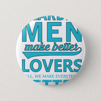 beard men makes better lovers 6 cm round badge