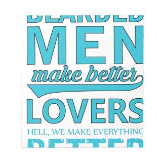 beard men makes better lovers notepads