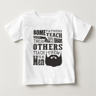Beard, some father teach to shave others to be a m baby T-Shirt