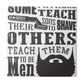 Beard, some father teach to shave others to be a m ceramic tile