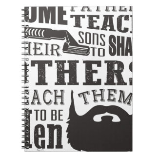 Beard, some father teach to shave others to be a m notebook