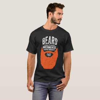 Beard T Shirt Bearded Is Awesomeness Escaping Thro