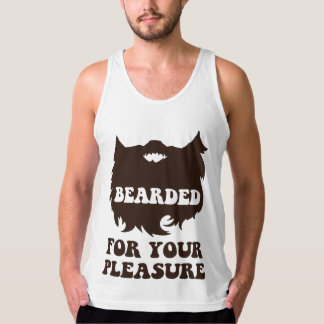 Bearded For Your Pleasure Tanktops
