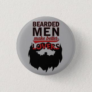 Bearded men make better lovers 3 cm round badge