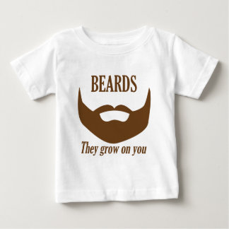 BEARDS THEY GROWN ON YOU BABY T-Shirt