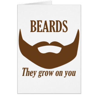 BEARDS THEY GROWN ON YOU CARD