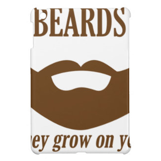 BEARDS THEY GROWN ON YOU iPad MINI COVER