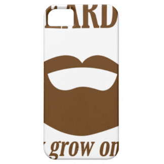 BEARDS THEY GROWN ON YOU iPhone 5 CASES