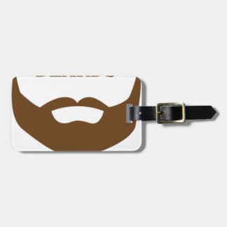 BEARDS THEY GROWN ON YOU LUGGAGE TAG
