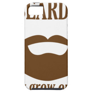 BEARDS THEY GROWN ON YOU TOUGH iPhone 5 CASE