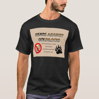 Bears Against Goldilocks T-Shirt