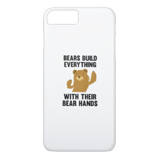 Bears Build Everything With Their Bear Hands iPhone 7 Plus Case