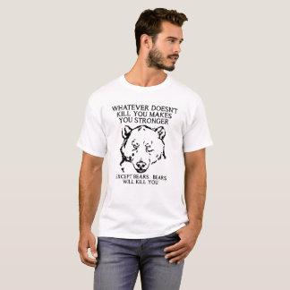 Bears Will Kill You Funny Tshirt