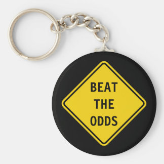 Beat The Odds - Road Sign Keychain. Basic Round Button Key Ring
