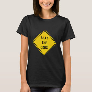Beat The Odds - Road Sign Women's T-Shirt. T-Shirt