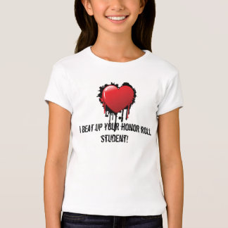 Beat up your honor roll student Tee