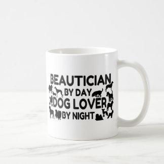 Beautician by Day Dog Lover by Night Coffee Mug
