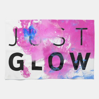 Beautiful Abstract Motivational Quote Just Glow Tea Towel