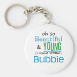 Beautiful and Young Bubbie Key Chain