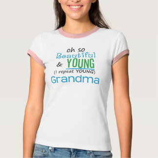 Beautiful and Young Grandma T-Shirt