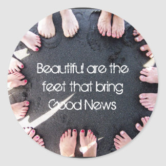 Beautiful are the feet classic round sticker