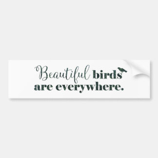 Beautiful birds - gift for birder or birdwatcher bumper sticker