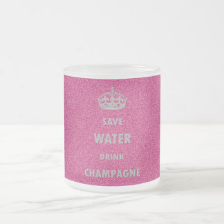Beautiful cool girly save water drink champagne cr frosted glass coffee mug