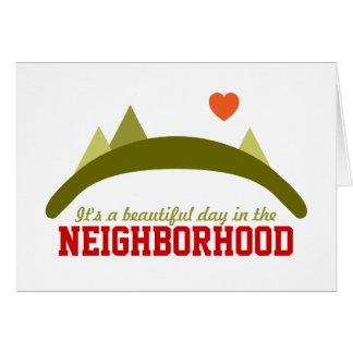 Beautiful Day in the Neighborhood Greeting Card