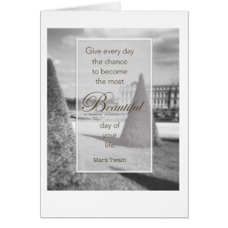 Beautiful Day quote -Mark Twain Versailles garden Greeting Card