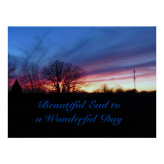 Beautiful End to a Wonderful Day Colorful Sunset Poster
