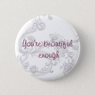 Beautiful enough 6 cm round badge