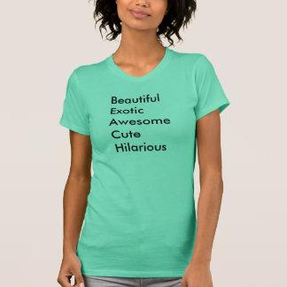 "Beautiful Exotic Awesome Cute Hilarious ""BEACH"" T-Shirt"