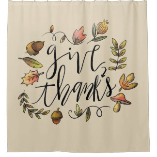 Beautiful  Fall Give Thanks Shower Curtain
