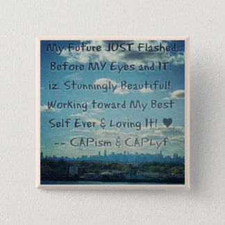 Beautiful Future! Tell the WORLD! 15 Cm Square Badge