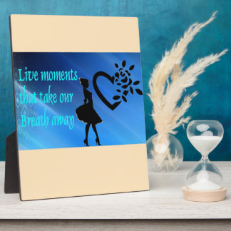 Beautiful Live Moments Display Plaque