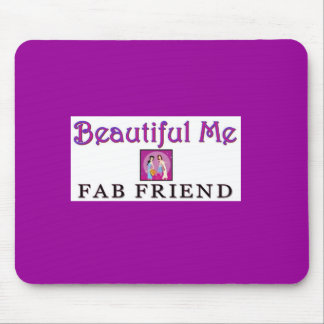 """Beautiful Me"" FAB Friend Mouse Pad"