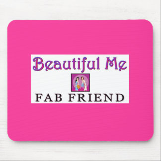 """Beautiful ME"" FAB Friend Mouse Pad"