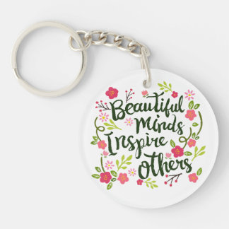 Beautiful Minds Inspire Others Quote Keychain