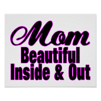 Beautiful Mom Inside & Out Poster