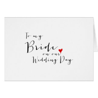 Beautiful Script - To My Bride on Our Wedding Day Note Card