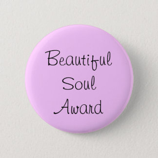 Beautiful Soul Award 6 Cm Round Badge