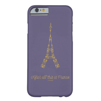 Beauty and the Beast | After All This Is France Barely There iPhone 6 Case