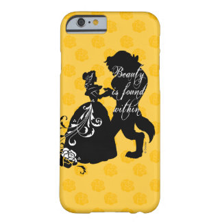 Beauty And The Beast | Beauty is Found Within Barely There iPhone 6 Case