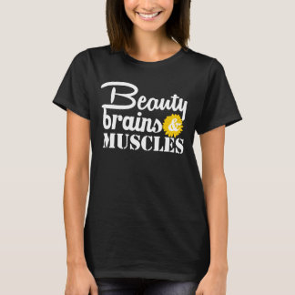 beauty brains and muscles T-Shirt