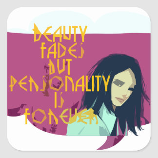 Beauty fades personality is forever Sticker
